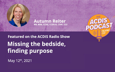 ACDIS Podcast: Missing the bedside, finding purpose